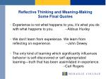 reflective thinking and meaning making some final quotes