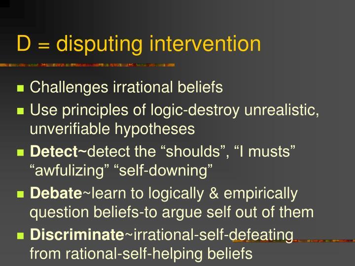 D = disputing intervention