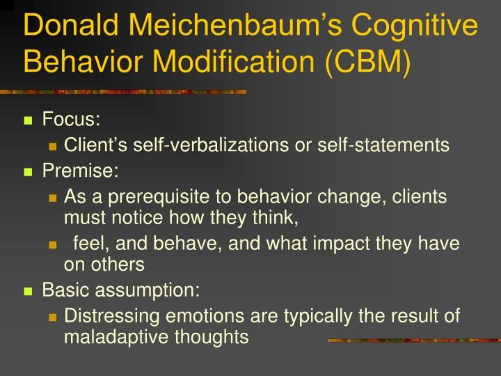 Donald Meichenbaum's Cognitive Behavior Modification (CBM)