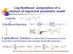 log likelihood computation of a mixture of lognormal parametric model