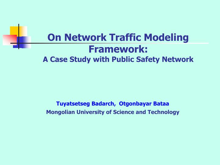 on network traffic modeling framework a case study with public safety network n.