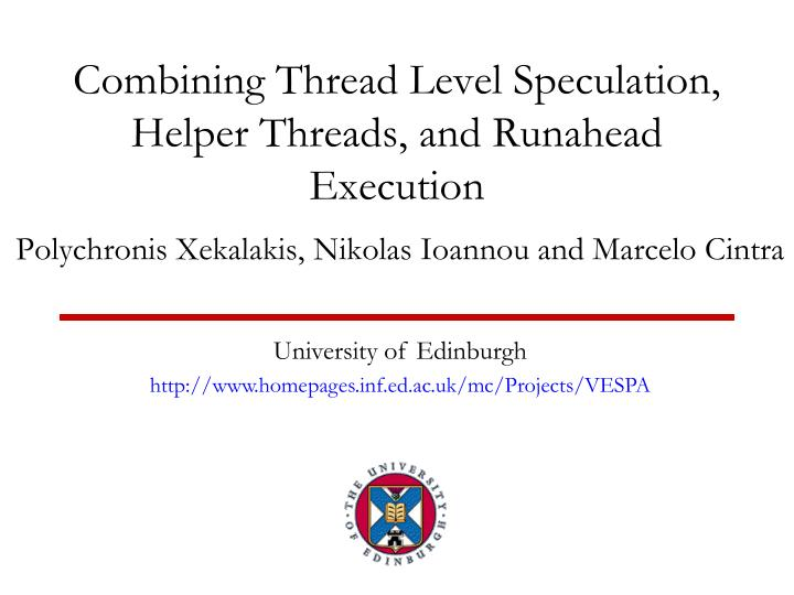 combining thread level speculation helper threads and runahead execution n.