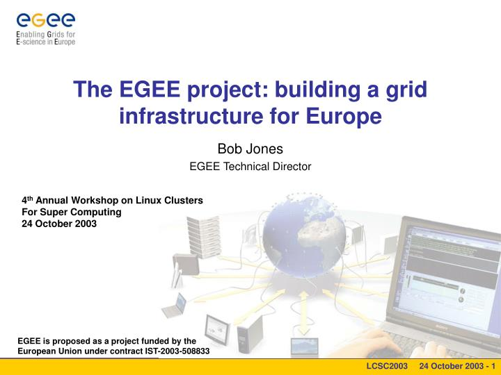 the egee project building a grid infrastructure for europe n.
