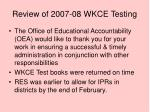review of 2007 08 wkce testing
