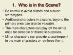 1 who is in the scene