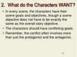 2 what do the characters want