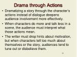 drama through actions
