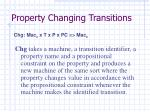 property changing transitions