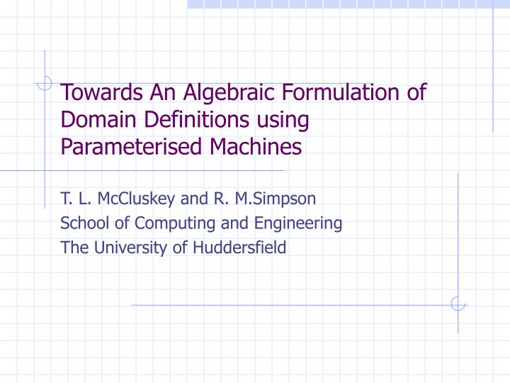 towards an algebraic formulation of domain definitions using parameterised machines n.