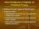 give evidence of safety of fortified foods