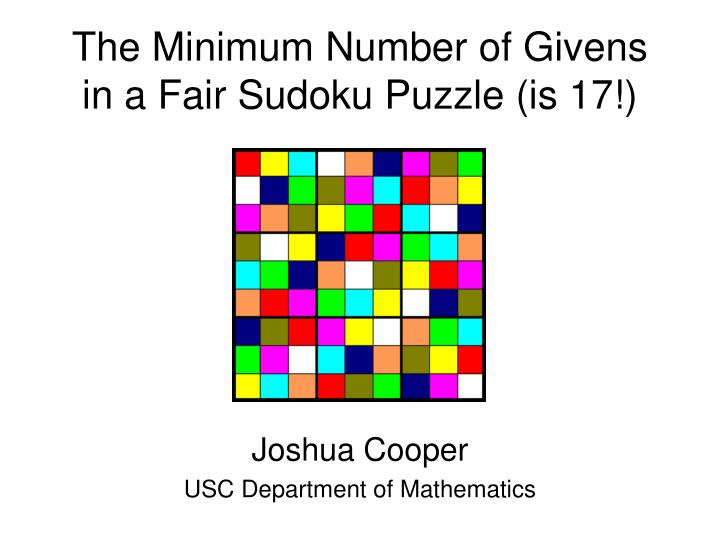 the minimum number of givens in a fair sudoku puzzle is 17 n.