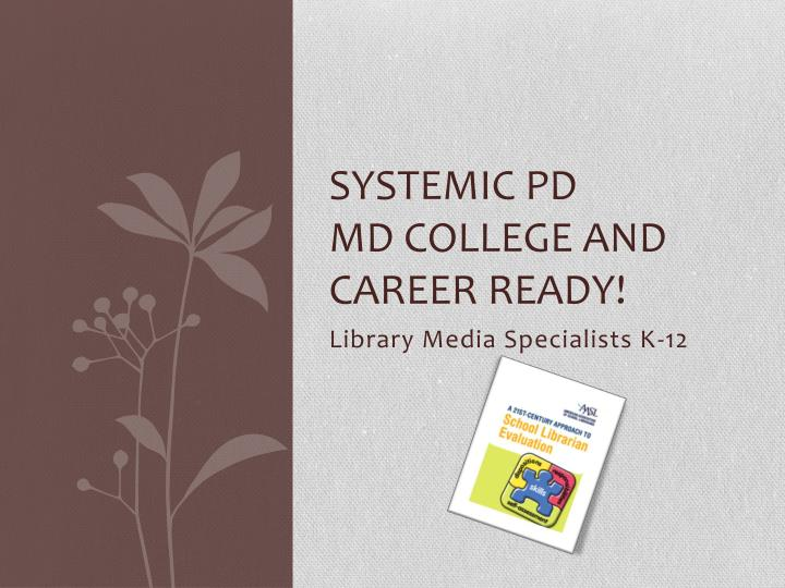 systemic pd md college and career ready n.