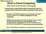 what is cloud computing grid and community computing
