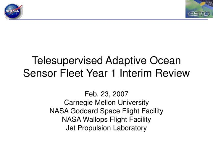 telesupervised adaptive ocean sensor fleet year 1 interim review n.