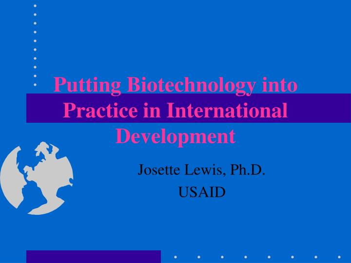 putting biotechnology into practice in international development n.