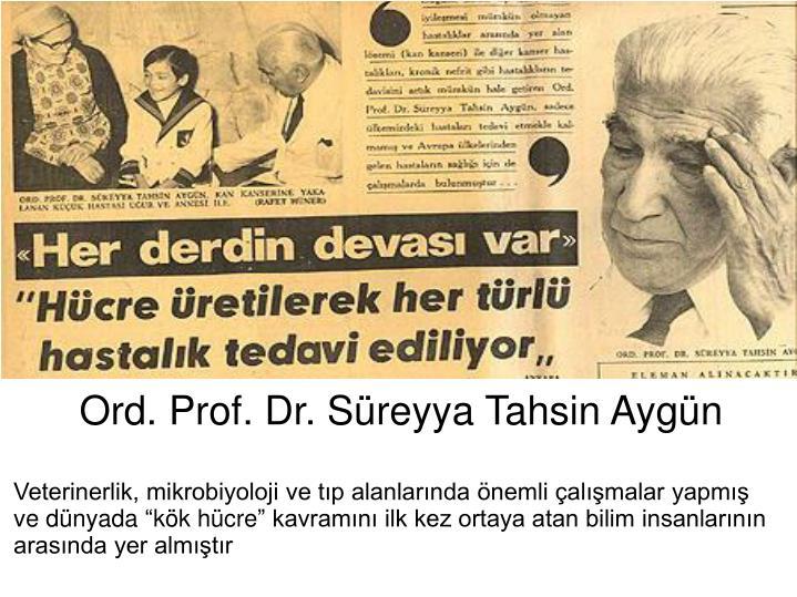 Ord. Prof. Dr. Süreyya Tahsin Aygün