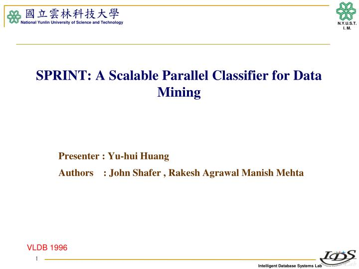 sprint a scalable parallel classifier for data mining n.