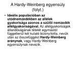 a hardy weinberg egyens ly folyt2