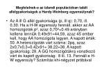 megfelelnek e az izlandi popul ci ban tal lt all lgyakoris gok a hardy weinberg egyens lynak