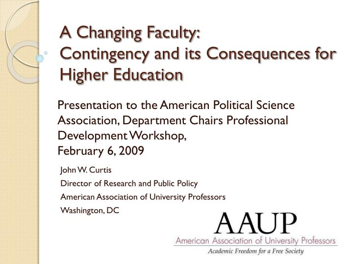 a changing faculty contingency and its consequences for higher education n.