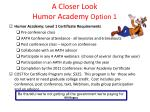 a closer look humor academy option 1