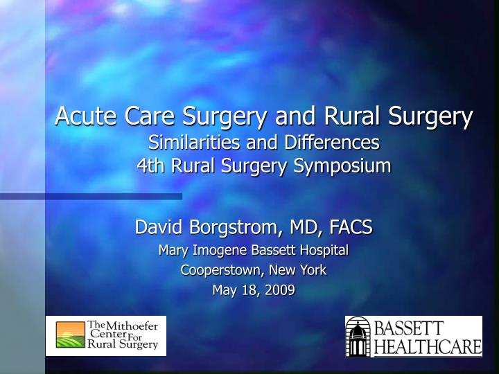 acute care surgery and rural surgery similarities and differences 4th rural surgery symposium n.