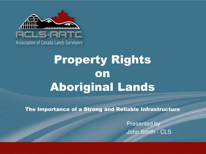 property rights on aboriginal lands the importance of a strong and reliable infrastructure n.