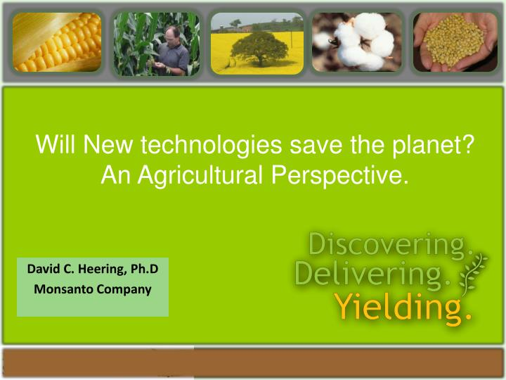 will new technologies save the planet an agricultural perspective n.
