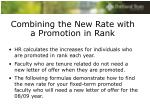 combining the new rate with a promotion in rank