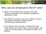 why use an employee s 06 07 rate
