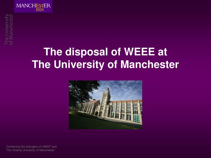 the disposal of weee at the university of manchester n.