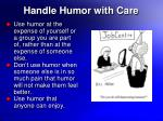 handle humor with care
