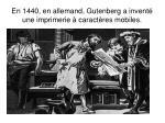 en 1440 en allemand gutenberg a invent une imprimerie caract res mobiles