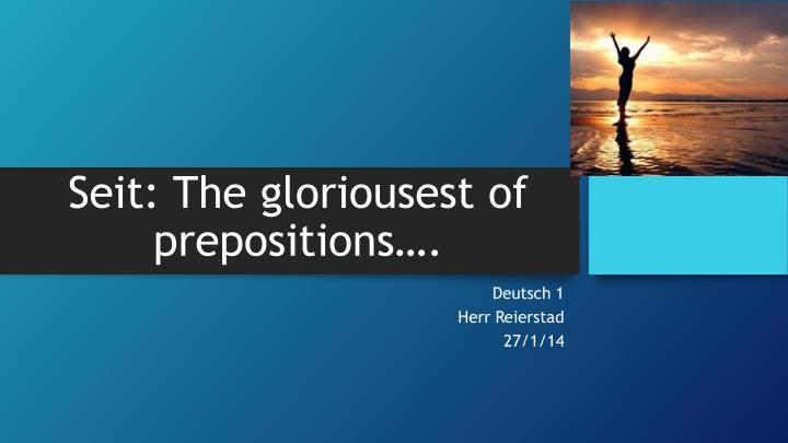seit the gloriousest of prepositions n.