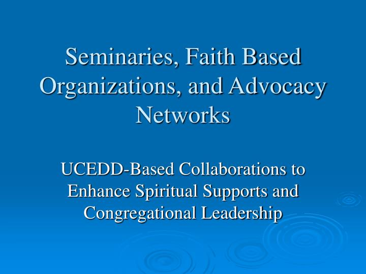 seminaries faith based organizations and advocacy networks n.
