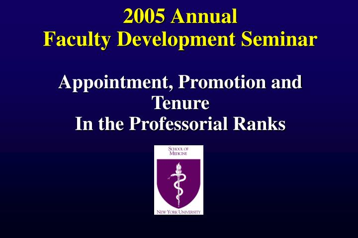 2005 annual faculty development seminar appointment promotion and tenure in the professorial ranks n.