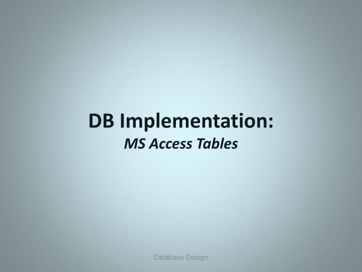 Db implementation ms access tables