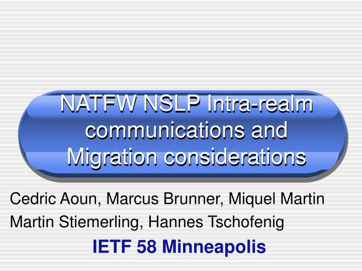 natfw nslp intra realm communications and migration considerations n.