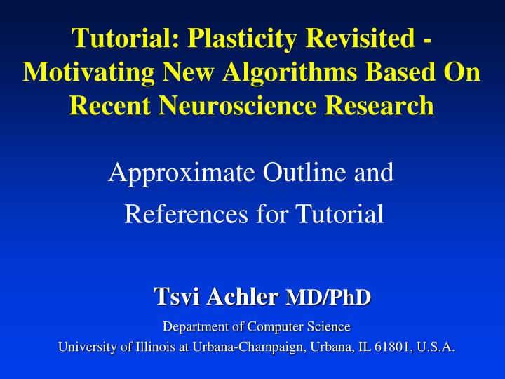 tutorial plasticity revisited motivating new algorithms based on recent neuroscience research n.