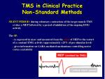 tms in clinical practice non standard methods
