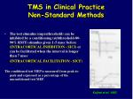 tms in clinical practice non standard methods2