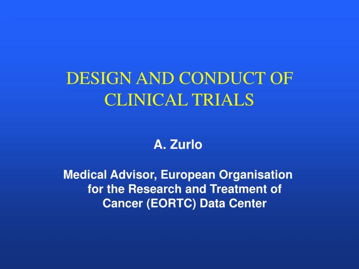 design and conduct of clinical trials n.