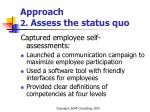 approach 2 assess the status quo