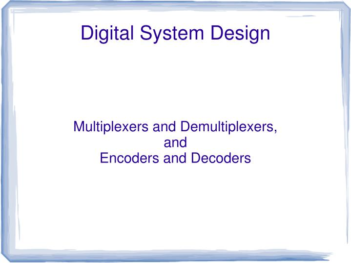 multiplexers and demultiplexers and encoders and decoders n.