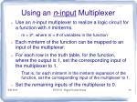 using an n input multiplexer