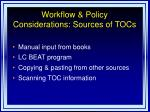 workflow policy considerations sources of tocs