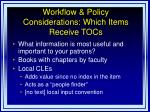 workflow policy considerations which items receive tocs