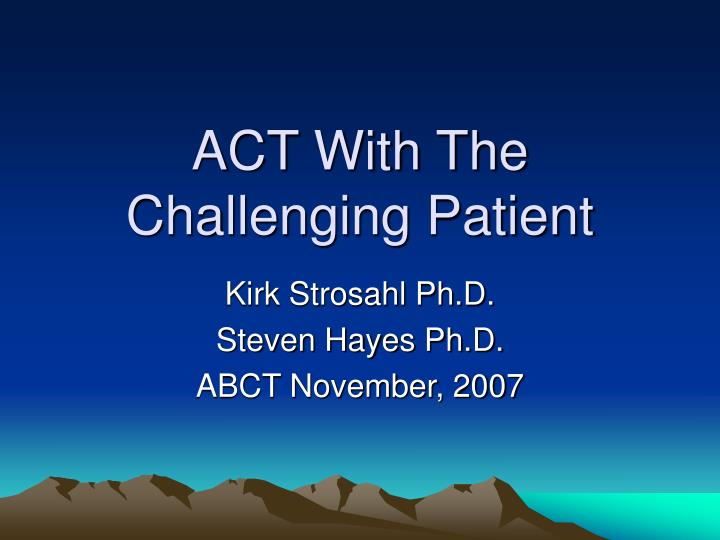 act with the challenging patient n.