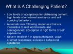 what is a challenging patient