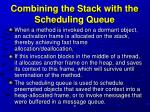 combining the stack with the scheduling queue